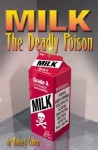 Milk - The Deadly Poison
